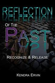 Reflection Of The Past-Recognize & Release by Kendra Ervin