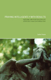 Praying Intelligently with Results by Carlton Pearce image