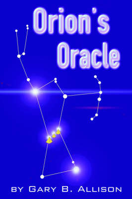 Orion's Oracle by Gary B Allison image