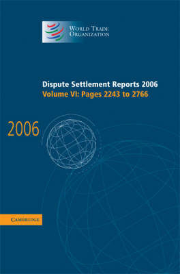 Dispute Settlement Reports 2006: Volume 6, Pages 2243-2766 by World Trade Organization