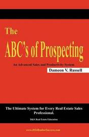 The Abc's of Prospecting by Dameon V Russell