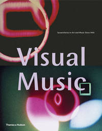 Visual Music: Synaesthesia in Art and Music Since 1900 by Olivia Mattis image