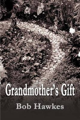 Grandmother's Gift by Bob Hawkes