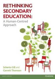 Rethinking Secondary Education by SCHERTO GILL