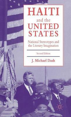 Haiti and the United States by J.Michael Dash image