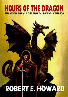 Robert E. Howard's Hour Of The Dragon by Robert , E. Howard