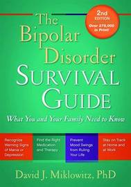 The Bipolar Disorder Survival Guide, Second Edition by David J. Miklowitz