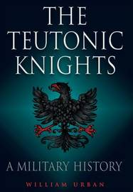 Teutonic Knights by William Urban