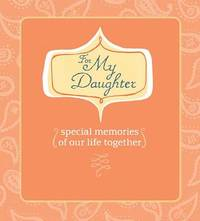For My Daughter: Special Memories of Our Life Together by Deborah Morgenthal image