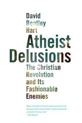 Atheist Delusions by David Bentley Hart image