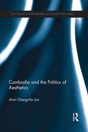 Cambodia and the Politics of Aesthetics by Alvin Cheng-Hin Lim