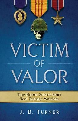 Victim of Valor by Dr J Blair Turner image