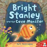 Bright Stanley and the Cave Monster by Matt Buckingham image