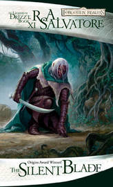 Forgotten Realms: The Silent Blade (Legend of Drizzt #11) by R.A. Salvatore
