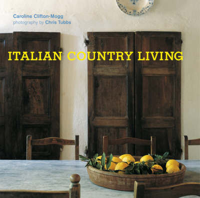 Italian Country Living by Caroline Clifton-Mogg image