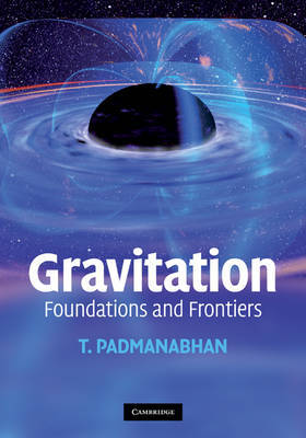 Gravitation: Foundations and Frontiers by T Padmanabhan image