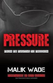Pressure by Wade Malik