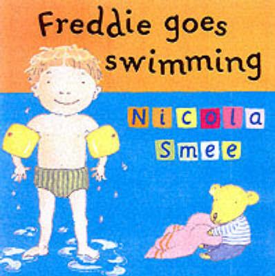 Freddie's First Experiences: Freddie Goes Swimming by Nicola Smee image