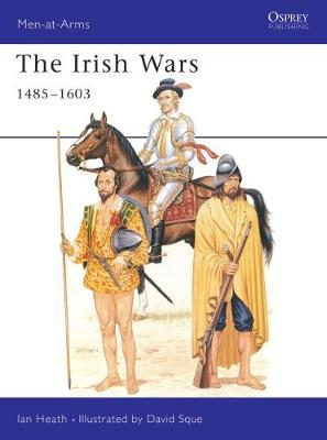 The Irish Wars, 1485-1603 by Ian Heath image