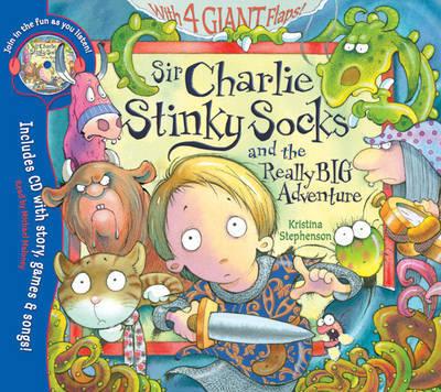 Sir Charlie Stinky Socks and the Really Big Adventure by Kristina Stephenson image