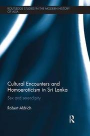 Cultural Encounters and Homoeroticism in Sri Lanka by Robert Aldrich