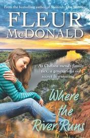 Where the River Runs by Fleur McDonald image
