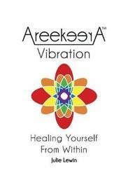 Areekeera(tm) Vibration by Julie M Lewin