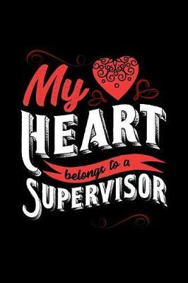 My Heart Belongs to a Supervisor by Dennex Publishing