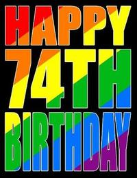 Happy 74th Birthday by Level Up Designs