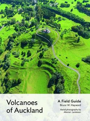 Volcanoes of Auckland by Bruce W. Hayward