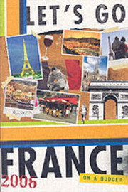 Let's Go France: 2006 by Let's Go Inc
