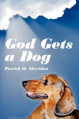 God Gets a Dog by Patrick M. Sheridan