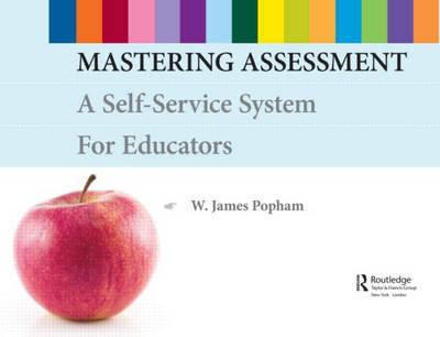 Mastering Assessment by W.James Popham