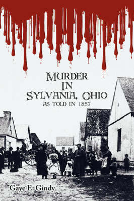Murder In Sylvania, Ohio by Gaye E Gindy