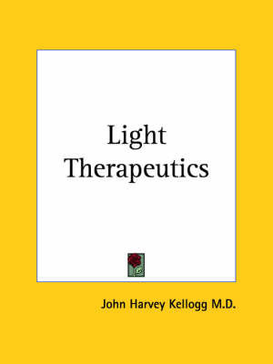Light Therapeutics (1910) by John Harvey Kellogg