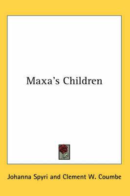 Maxa's Children by Johanna Spyri