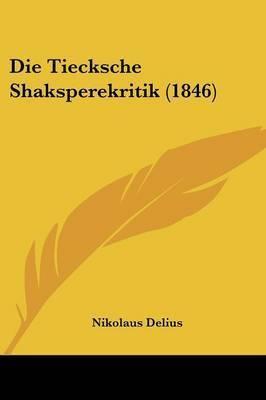 Die Tiecksche Shaksperekritik (1846) by Nikolaus Delius
