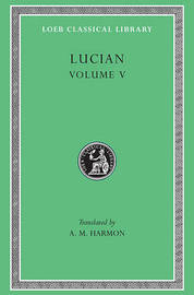 Works: v. 5 by . Lucian
