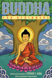 Buddha for Beginners by Stephen T Asma