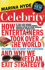 Celebrity: How Entertainers Took Over The World and Why We Need an Exit Strategy by Marina Hyde image