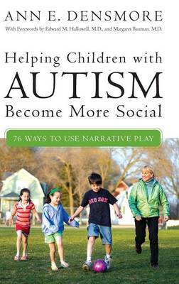 Helping Children with Autism Become More Social by Ann E Densmore