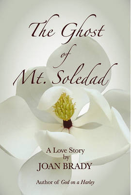 The Ghost of Mt. Soledad by Joan Brady