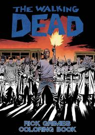 The Walking Dead: Rick Grimes Adult Coloring Book by Robert Kirkman