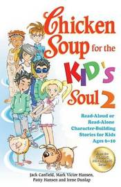 Chicken Soup for the Kid's Soul 2 by Jack Canfield