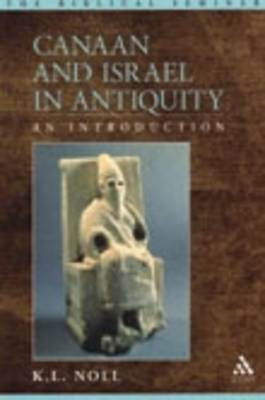 Canaan and Israel in Antiquity by K.L. Noll image