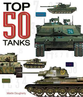Top 50 Tanks by Martin J Dougherty