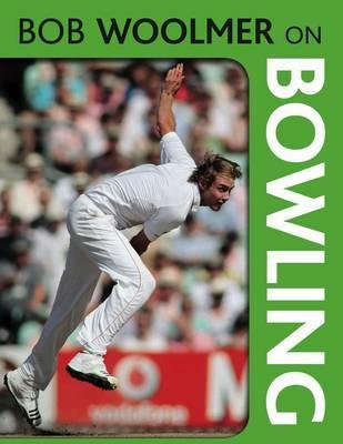 Bob Woolmer on Bowling by Bob Woolmer