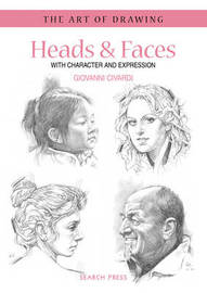 Art of Drawing: Heads & Faces by Giovanni Civardi