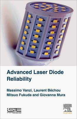 Advanced Laser Diode Reliability by Massimo Vanzi