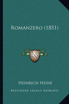 Romanzero (1851) Romanzero (1851) by Heinrich Heine